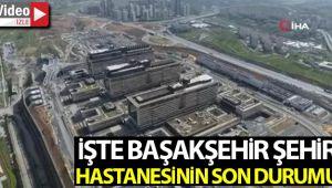 Başakşehir Şehir Hastanesinin son durumu havadan görüntülendi