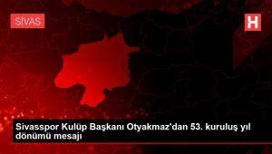 Sivasspor Kulüp Başkanı Otyakmaz'dan 53. kuruluş yıl dönümü mesajı