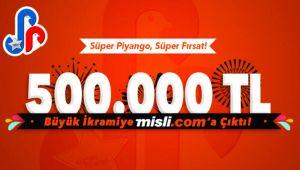 Süper Piyango'da 500 bin TL, Misli.com üyesine çıktı! Yeni biletler burada...