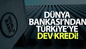 Dünya Bankası'ndan 314,5 milyon euroluk krediye onay