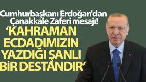 Cumhurbaşkanı Erdoğan'dan Çanakkale Zaferi mesajı!