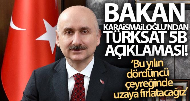 Bakan Karaismailoğlu'ndan Türksat 5A açıklaması!