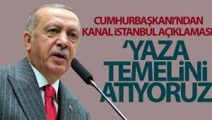 Cumhurbaşkanı Erdoğan'dan Kanal İstanbul açıklaması!
